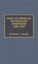 Index of American Watercolor Exhibitions  1900 1945
