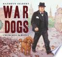 War Dogs  Churchill and Rufus