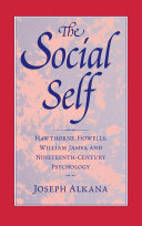The Social Self: Hawthorne, Howells, William James, and ...