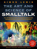 The Art and Science of Smalltalk