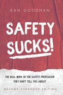 Safety Sucks!