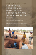 Landscapes  Sources and Intellectual Projects of the West African Past