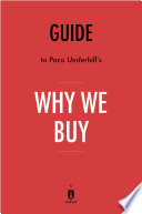 Guide to Paco Underhill   s Why We Buy by Instaread