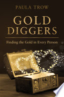 Gold Diggers  Finding the Gold in Every Person