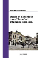 Pdf Ordre et désordres dans l'Istanbul ottomane (1879-1909) Telecharger