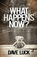 What Happens Now?: A Journey Through Unimaginable Loss