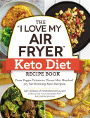 The  I Love My Air Fryer  Keto Diet Recipe Book