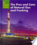 The Pros and Cons of Natural Gas and Fracking