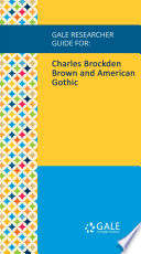 Gale Researcher Guide For Charles Brockden Brown And American Gothic