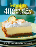 Southern Living  40 Years of Our Best Recipes