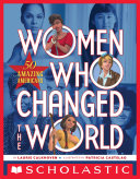 Women Who Changed the World: 50 Amazing Americans Book