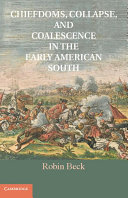 Chiefdoms  Collapse  and Coalescence in the Early American South