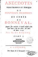 Anecdotes venitiennes et turques ou nouveaux memoires du comte de Bonneual, depuis son arrivée à Venise jusqu'à son exil dans l'Isle de Chio, au mois de mars 1739. Par Mr. De Mirone. Tome 1. (-2.)