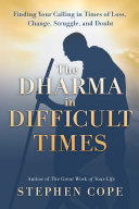 The Dharma in Difficult Times