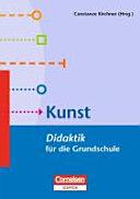 Fachdidaktik für die Grundschule/1.-4. Schuljahr - Kunst - Didaktik für die Grundschule