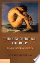 Thinking Through the Body