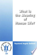 What Is The Meaning Of Human Life