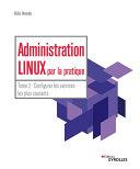 Pdf Administration Linux par la pratique - Tome 2 Telecharger