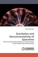 Gravitation and Noncommutativity of Spacetime Book