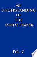 An Understanding Of The Lord S Prayer