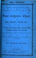 Guide to Castletown  Port Erin  and adjacent parts of the Isle of Man      Saint Catherine s Chapel  or  the pretty Island Bay  etc
