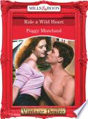 Ride A Wild Heart  Mills   Boon Desire   Texas Grooms  Desire   Book 1