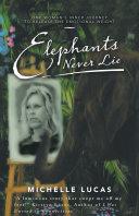 Elephants Never Lie
