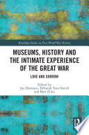 Museums, History and the Intimate Experience of the Great War