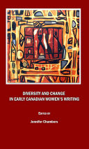 Diversity and Change in Early Canadian Women s Writing