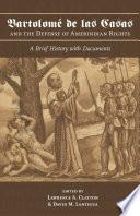 Bartolom   de Las Casas and the Defense of Amerindian Rights