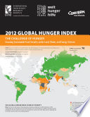 2012 Global Hunger Index  The challenge of hunger  Ensuring sustainable food security under land  water  and energy stresses Book