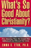 What s So Good about Christianity  Book PDF
