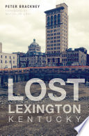 Lost Lexington  Kentucky