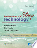 """Fundamentals of Sleep Technology"" by Teofilo L. Lee-Chiong, Cynthia Mattice, Rita Brooks"