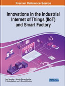 Innovations in the Industrial Internet of Things  IIoT  and Smart Factory