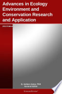 Advances in Ecology Environment and Conservation Research and Application: 2012 Edition