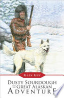 Dusty Sourdough and the Great Alaskan Adventure