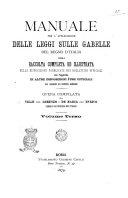 Manuale per l'applicazione delle leggi sulle gabelle del Regno d'Italia, ossia Raccolta completa ed illustrata delle disposizioni pubblicate nei bollettini ufficiali in vigore al 1. gennaio 1879 con l'aggiunta di altre disposizioni pure ufficiali non comprese nei bollettini medesimi opera compilata da Lorenzo Velzi e Enrico De Maria