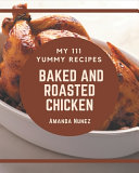 My 111 Yummy Baked and Roasted Chicken Recipes