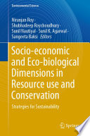 Socio economic and Eco biological Dimensions in Resource use and Conservation