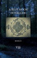 A Blue Moon Interlude - Book II Pdf/ePub eBook