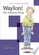 Waylon  One Awesome Thing