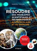 Pdf Résoudre des problèmes scientifiques et technologiques au préscolaire et au primaire Telecharger