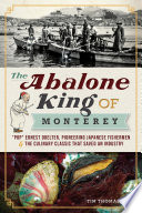 The Abalone King of Monterey: