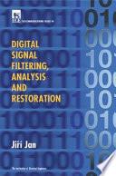 Digital Signal Filtering  Analysis and Restoration
