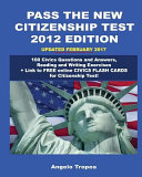 Pass the New Citizenship Test 2012 Edition