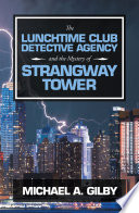 The Lunchtime Club Detective Agency and the Mystery of Strangway Tower