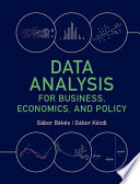 Data Analysis for Business  Economics  and Policy