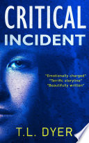 Critical Incident A Gripping And Heart Breaking Page Turner