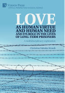 Love As Human Virtue And Human Need And Its Role In The Lives Of Long Term Prisoners